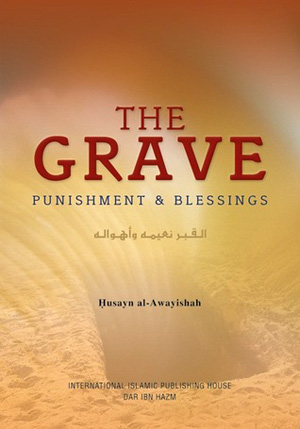 The Grave, Punishment & Blessings