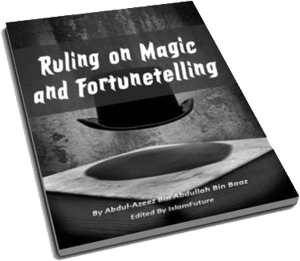 Ruling on Magic and Fortunetelling