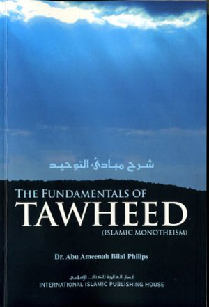 The Fundamentals Of Tawheed - Islamic Monotheism