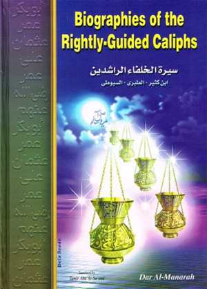 Biographies Of The Rightly-Guided Caliphs (Sirat-Ul Khulafa)