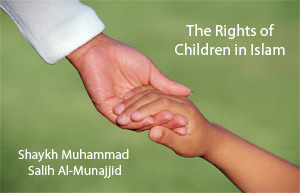 The Rights Of Children In Islam