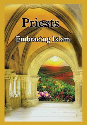 Priests Embracing Islam