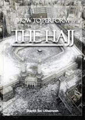 How to Perform the Hajj