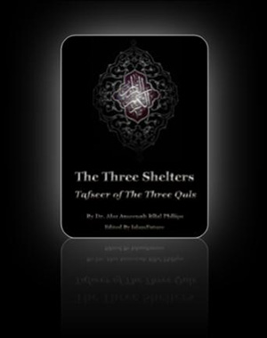 The Three Shelters | (Tafseer Of The Three Quls)