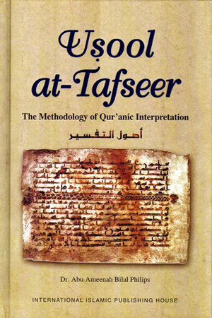 [Usool At-Tafseer] The Methodology Of Qur'anic Interpretation
