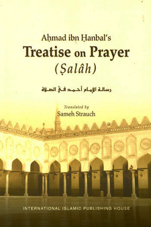 Ahmed bin Hanbal Treatise on Salah