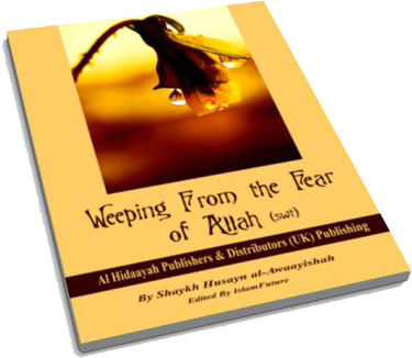Weeping From The Fear of Allah (swt)