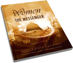 Women Around The Messenger (PBUH)