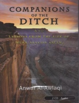 Companions Of The Ditch And Lessons From The Life Of Musa Anwar Al Awlaki